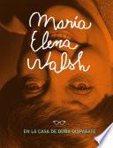 libro María Elena Walsh En La Casa De Doña Disparate