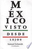 México Visto Desde Lejos