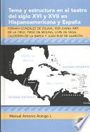 libro Tema Y Estructura En El Teatro Del Siglo Xvi Y Xvii En Hispanoamericana Y España