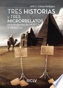 Tres Historias Y Tres Microrrelatos Sorprendentes De Música Y Músicos (segunda Edición)