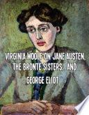 Virginia Woolf: Critica De Jane Austen, Charlotte Bronte, Y George Eliot