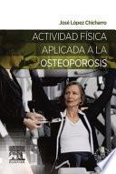 Actividad Física Aplicada A La Osteoporosis + Acceso Web