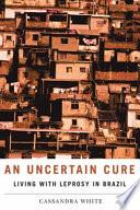 An Uncertain Cure