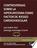 Controversias Sobre La Hiperuricemia Como Factor De Riesgo Cardiovascular