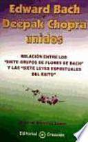 Edward Bach Y Deepak Chopra Unidos : Relación Entre Las Flores De Bach Y Las 7 Leyes Espirituales Del éxito