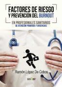 Factores De Riesgo Y Prevención Del Burnout En Profesionales Sanitarios De Atención Primaria Y Urgencias