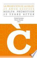 La Promoción De La Salud, 25 Años Después   Promotion Health, 25 Years After