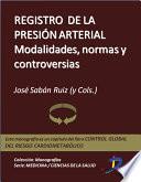 Registro De La Presión Arterial: Modalidades, Normas Y Controversias