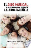 libro El Oído Musical Y Su Desarrollo Durante La Adolescencia