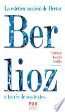 La Estética Musical De Hector Berlioz A Través De Sus Textos