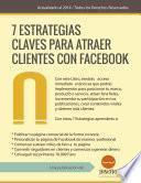 7 Estrategias Claves Para Atraer Clientes Con Facebook