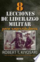 8 Lecciones De Liderazgo Militar Para Emprendedores / 8 Lessons In Military Leadership For Entrepreneurs