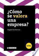 libro ¿cómo Se Valora Una Empresa?