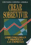 Crear Y Sobrevivir