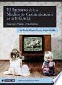 El Impacto De Los Medios De Comunicación En La Infancia. Guía Para Padres Y Educadores