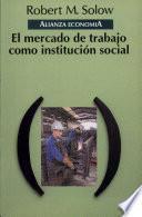 El Mercado De Trabajo Como Institución Social
