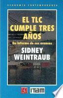 El Tlc Cumple Tres Anos (nafta Turns Three Years Old)