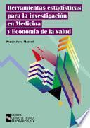 Herramientas Estadísticas Para La Investigación En Medicina Y Economía De La Salud