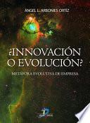 ¿innovación O Evolución?