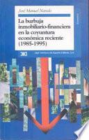 libro La Burbuja Inmobiliario Financiera En La Coyuntura Económica Reciente, 1985 1995