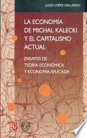 La Economía De Michal Kalecki Y El Capitalismo Actual