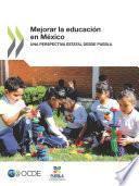 Mejorar La Educación En México Una Perspectiva Estatal Desde Puebla