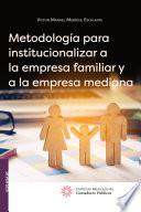 libro Metodología Para Institucionalizar A La Empresa Familiar Y A La Empresa Mediana