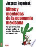 libro Mitos Y Mentadas De La Economía Mexicana