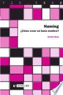 Naming. ¿cómo Crear Un Buen Nombre?