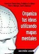 libro Organiza Tus Ideas Utilizando Mapas Mentales