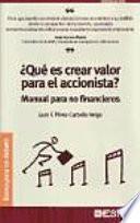 Qué Es Crear Valor Para El Accionista?