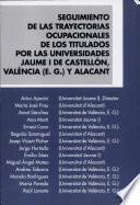 libro Seguimiento De Las Trayectorias Ocupacionales De Los Titulados Por Las Universidades Jaume I De Castellón, València (e.g.) Y Alacant