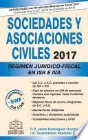 Sociedades Y Asociaciones Civiles Regimen Juridico Fiscal 2017