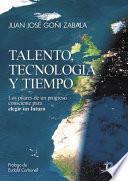 libro Talento, Tecnonología Y Tiempo