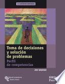 Toma De Decisiones Y Solución De Problemas