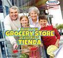 A Trip To The Grocery Store / De Visita En La Tienda