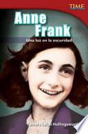 Anne Frank: Una Luz En La Oscuridad (anne Frank: A Light In The Dark)