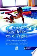BebÉs En El Agua. Una Experiencia Fascinante, Los (color)  Libro+dvd