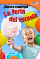 Cuenta Conmigo! La Feria De La Escuela (count Me In! School Carnival) (early Fluent Plus)