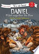 Daniel, El Fiel Seguidor De Dios / Daniel, God S Faithful Follower
