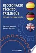 Diccionario Técnico Trilingüe Español, Inglés, Alemán