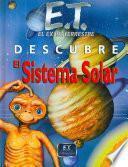 E.t. El Extraterrestre Descubre El Sistema Solar/ E.t. The Extra Terrestrial Discovers The Solar System