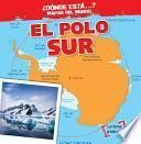 El Polo Sur (the South Pole)