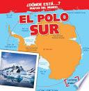 El Polo Sur (the South Pole)
