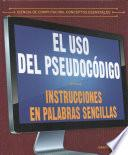 El Uso Del Pseudocódigo: Instrucciones En Palabras Sencillas (using Pseudocode: Instructions In Plain English)
