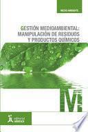 Gestión Medioambiental: Manipulación De Residuos Y Productos Químicos