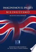 Imaginemos El Inglés. Bilingüismo   Aicle En El Aula Infantil
