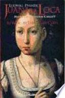Juana La Loca, Madre Del Emperador Carlos V