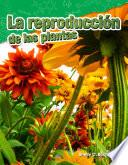 La Reproducción De Las Plantas (plant Reproduction)