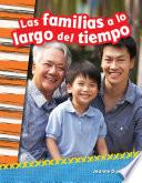 Las Familias A Lo Largo Del Tiempo (families Through Time)